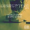Disruptivo No. 13 - World Vision / Epic Queen