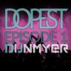 Dunmyer's Dopest - Episode 1