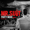 Mr. Suit - Party Mode LIVE SET (FREE DOWNLOAD)