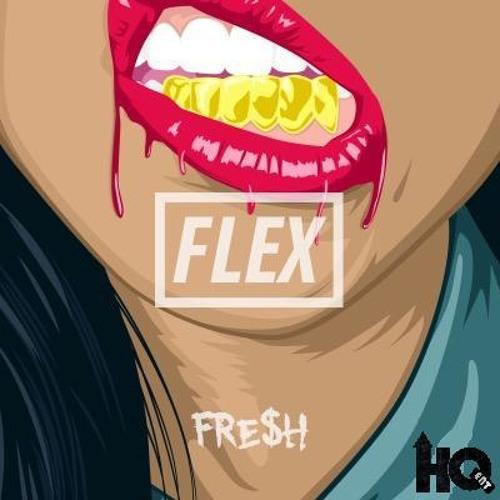 Fre$h- Flex