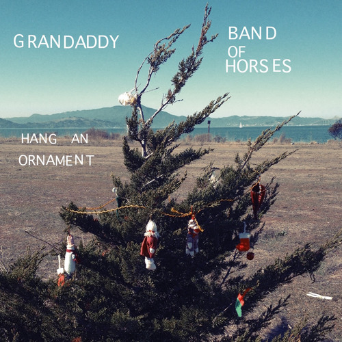 Grandaddy and Band Of Horses - Hang An Ornament