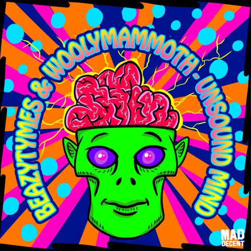 BeazyTymes & Woolymammoth - Unsound Mind