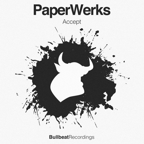 PaperWerks - Accept (Original Mix)[Bullbeat Recordings]