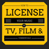 How To License Your Music To TV/Film & Commercials