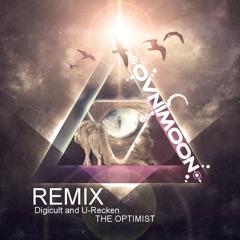 Digicult And U-Recken - The Optimist (Ovnimoon REMIX) 2015