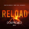 Sebastian Ingrosso, TommyTrash & John Martin - Reload (Doni Project Remix)