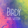 Birdy - Fire Within (Live Deezer Session)
