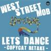 West Street Mob - Lets Dance (Copycat Re-take) 100 FREE D/Ls