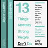 13 Things Mentally Strong People Don't Do, By Amy Morin, Read by Amy Morin