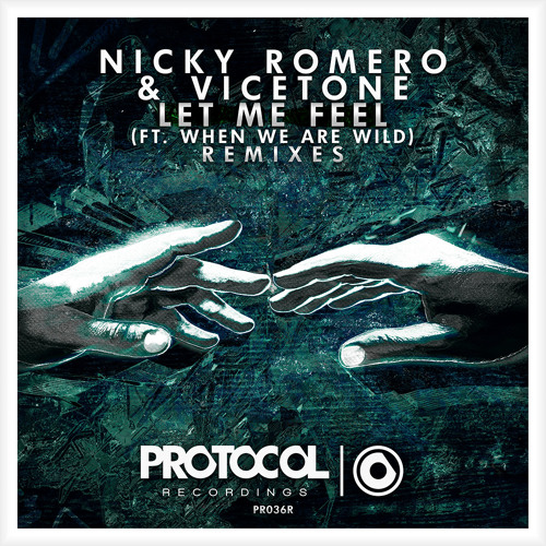 Nicky Romero & Vicetone - Let Me Feel ft. When We Are Wild (Fedde Le Grand Remix) // OUT NOW
