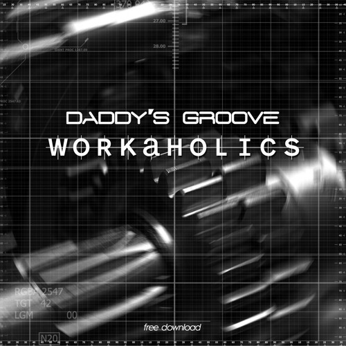 Daddy's Groove - Workaholics (Original Mix)