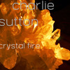 Charlie Sutton - Crystal Fire