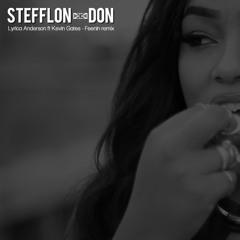 Stefflon-Don - Feenin (Lyrica Anderson ft Kevin Gates remix)