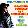 MCA TRAINING AUDIO - BRANDING YOURSELF AS A PROFESSIONAL