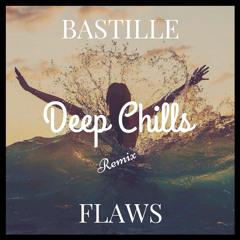 Bastille - Flaws (Deep Chills Remix)