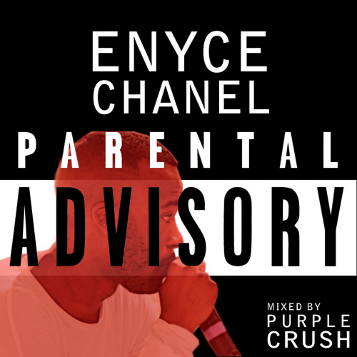 Enyce Chanel - Parental Advisory (Mixed by Purple Crush)