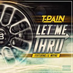 T-Pain - Let Me Thru (Feat. Lil Wayne)