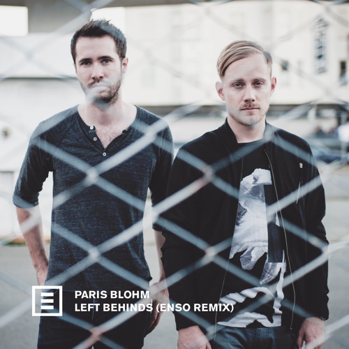 Paris Blohm - Left Behinds (Enso Remix)
