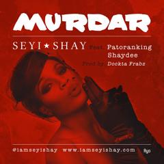 Seyi shay Murda feat. Patoranking, Shaydee