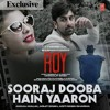 Sooraj Dooba Hain (Full Audio Song) | Arijit Singh | ROY (2015)