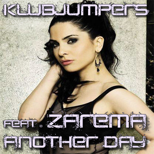 Klubjumpers  Featuring Zarema - Another Day Radio Mix