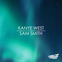 Kanye West vs. Sam Smith Tell Me I'm The Only One (Carlos Serrano Mashup) Artwork