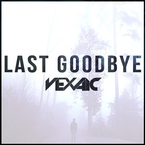 Last Goodbye by Vexaic - Free ...