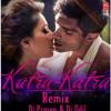 Katra Katra (Alone) Remix DJ PRASEN & DJ ADIL (DUBAI)