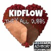 kidflow-They All Dubbs