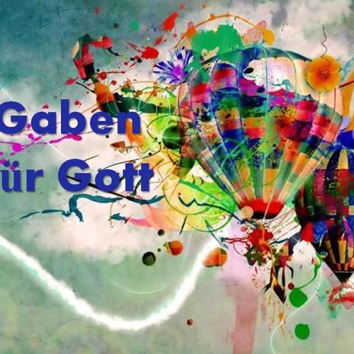 Gaben Für Gott | Gifts for God
