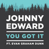 Johnny Edward ft. Evan Graham Dunn - You Got It (Roy Orbison Cover)