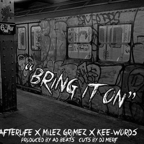 """BRING IT ON"" Afterlife ft. Milez Grimez and Kee-Words (Produced by: AD Beats)"