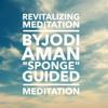 Sponge Meditation by Jodi Aman