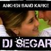 Ankhen Band Karke - dJ SEGAR