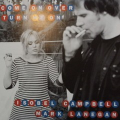 Come On Over(turn Me On) - Mark Lanegan & Isobel Campbell (Marco Pena&Noemy Cover)