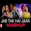 Jab Tak Hai Jaan - Mashup - Shahrukh Khan - Katrina Kaif - Anushka Sharma