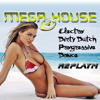 NEW MEGA HOUSE MIX 2 - PROGRESSIVE, DIRTY DUTCH, ELECTRO & DANCE by replayM - Free Download!