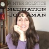 Winter Solstice Meditation by Jodi Aman
