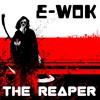 E-wok - The Reaper [subversiv-labs.co.uk]