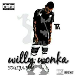 Willy Wonka [15 Minute Freestyle] - Soulja Boy