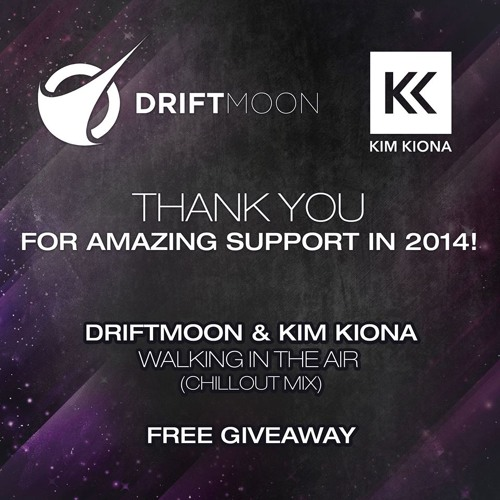 Driftmoon & Kim Kiona - Walking In The Air (Chillout Mix) [Free Giveaway]