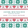 Baby Its Cold Outside - Jacob Whitesides & Orion Carloto