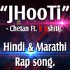 Jhooti - Hindi & Marathi Rap - Chetan Ft. K Kshitij