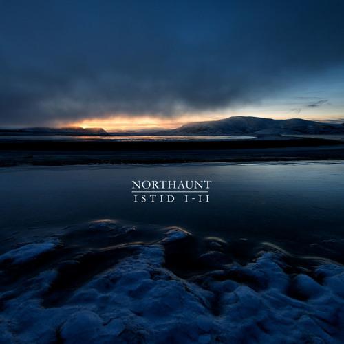 "NORTHAUNT ""Istid I-II"" 2CD/2LP (72nd Cycle)"