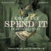 Spend It ft. Scotty ATL