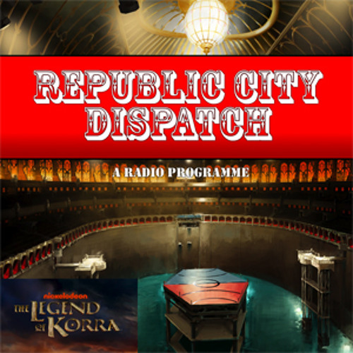 Republic City Dispatch #50: Day of the Colossus/The Last Stand