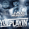 Jae Murphy Ft.The Game, Eric Bellinger, & Problem - You Playin (Prod.by A - Mix Production)