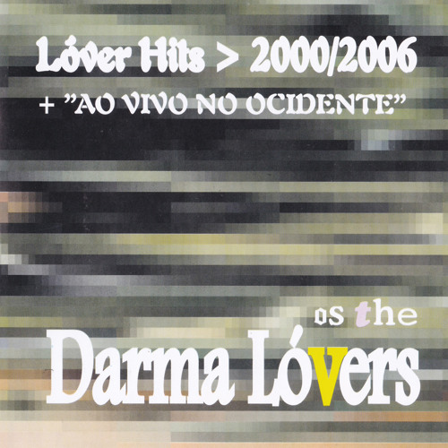 Os The Darma Lóvers - Lóvers Hits + Ao vivo no Ocidente (2006)