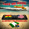Download Take Me Home volume 2. (2014 Afrobeat Mix) Mp3