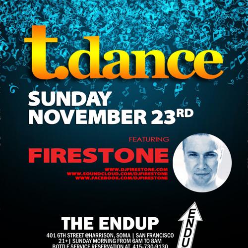 FIRESTONE - Tdance at The Endup - Nov 23, 2014